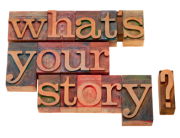 What's your story? A powerful and effective story will do much of your marketing for you ...