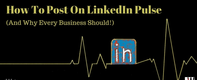 How To Post On LinkedIn Pulse