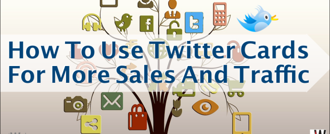 How To Use Twitter Cards For More Sales And Traffic