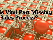 Is this vital part missing from your sales process?