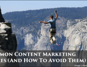 17 Common Content Marketing Mistakes (And How To Avoid Them)