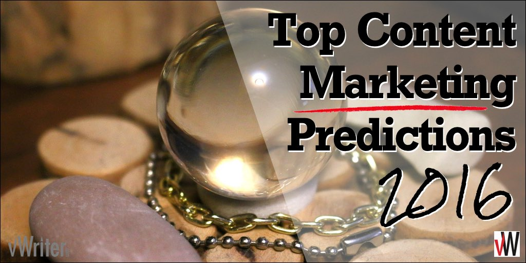 The Top 7 Content Marketing Predictions for 2016