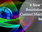 6 New Year's Resolutions For Content Marketing Success
