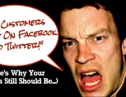 """My Customers Aren't On Facebook And Twitter"" - Here's Why Your Business Still Should Be..."