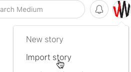 Use Medium's Import Story function to create content quickly.