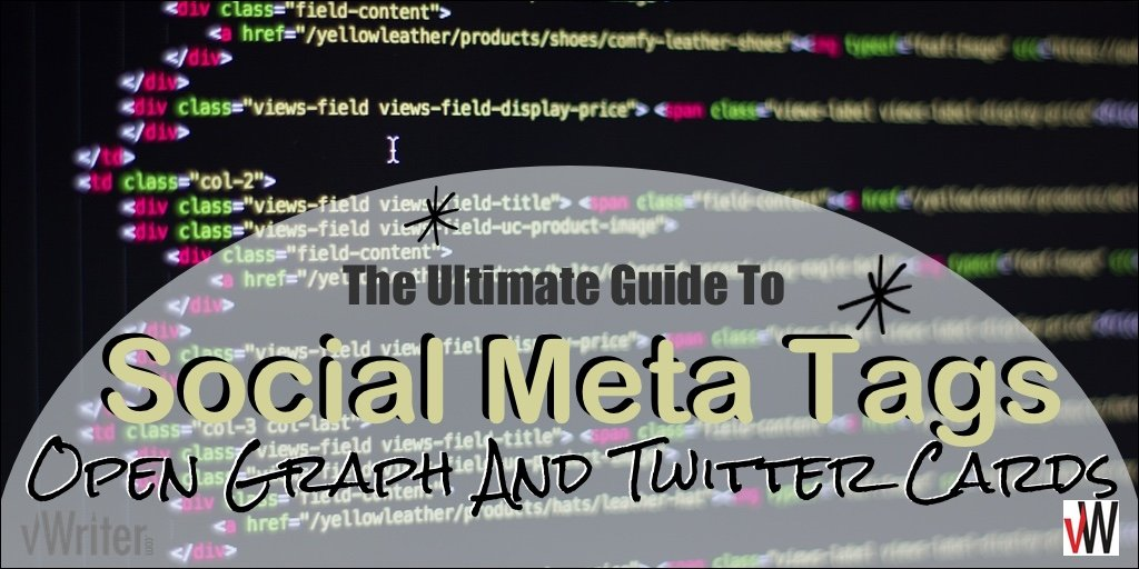 Ultimate Guide To Social Meta Tags: Open Graph And Twitter Cards
