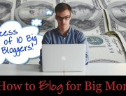 How to Blog for Big Money