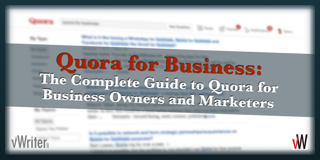 Quora for Business: The Complete Guide to Quora for Business Owners and Marketers