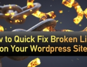 How to Quick Fix Broken Links on Your Wordpress SIte